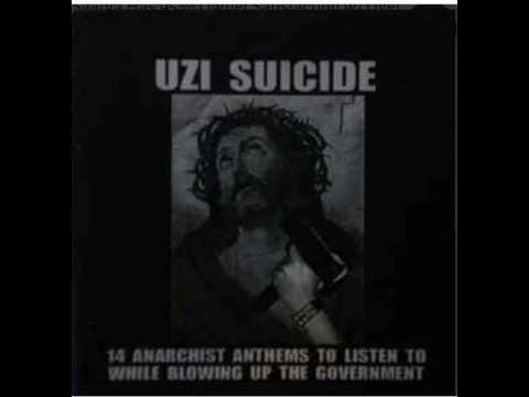 UZI SUICIDE (14 anarchist anthems to listen to while blowing up the government) 2003