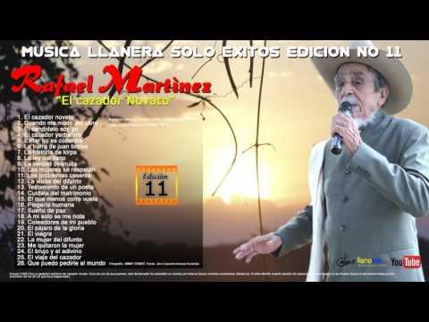 MUSICA LLANERA SOLO EXITOS 11 Rafael Martinez-El Cazador Novato
