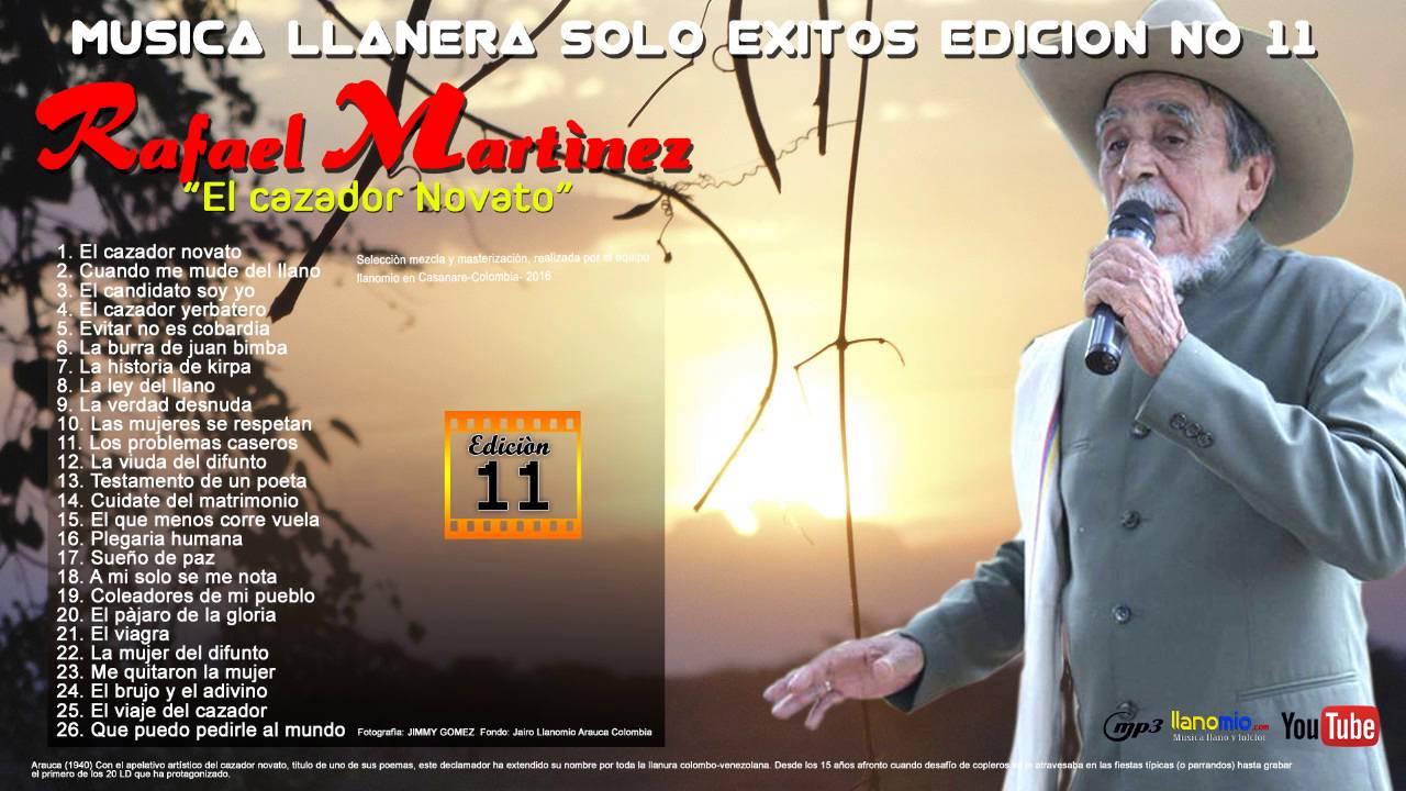 Musica Llanera Solo Exitos 11 Rafael Martinez El Cazador Novato Youtube