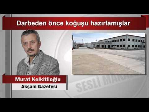 Murat Kelkitlioğlu  Darbeden önce koğuşu hazırlamışlar