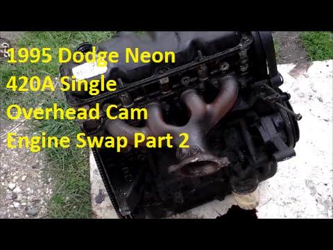 1995 Dodge Neon ECB Single Overhead cam Engine Swap Part 2