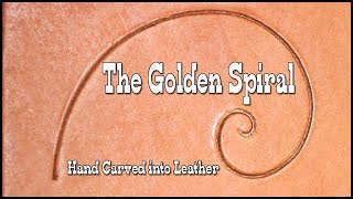 """The Golden Ratio - How to hand carve """"The Golden Spiral"""" scroll into leather"""