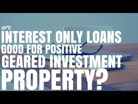 Are Interest Only Loans Good For Positively Geared Investment Property? (Ep129)