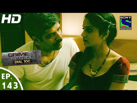 Crime Patrol Dial 100 - क्राइम पेट्रोल - Sauda - Episode 143 - 9th May, 2016