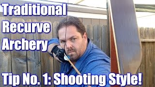 Traditional Archery Shooting Tip | Finding YOUR shooting style!