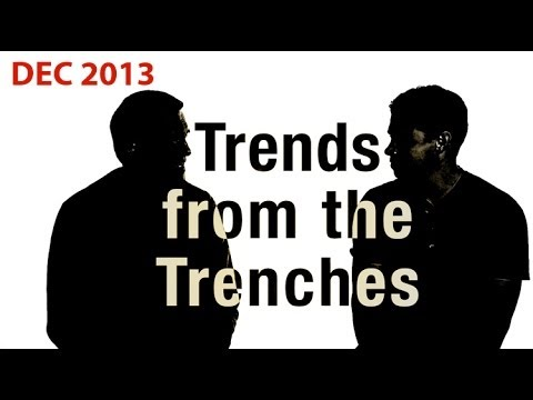 Trends from the Trenches - December 2013