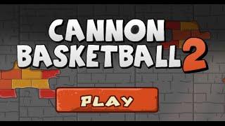 Cannon Basketball 2 Full Gameplay Walkthrough