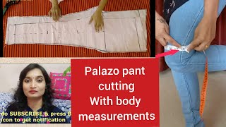 बॉडी से नाप लेकर प्लाजो पैंट बनाएंगे। body measurements & palazzo cutting 👍
