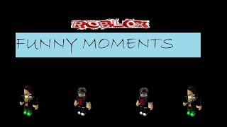 My roblox funny moment montage 1