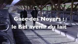 Le Bel avenir du lait (Gaec des Noyers, Isère)
