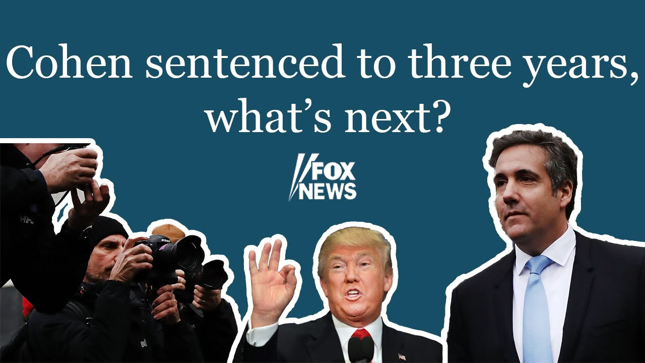 Cohen sentenced to three years, what's next?