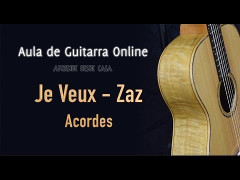 aula de guitarra online je veux zaz acordes chords. Black Bedroom Furniture Sets. Home Design Ideas