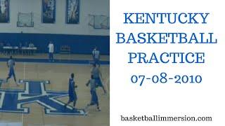 Kentucky Basketball Practice 07-08-2010