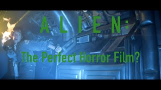 Alien - The Perfect Horror Film?