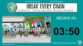 Evening #5 - 2021 BREAK EVERY CHAIN Virtual Tour - 5 Nights of Prayer & Worship