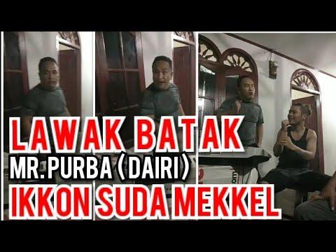 LAWAK BATAK TERBARU 2019 MR. PURBA PAR DAIRI
