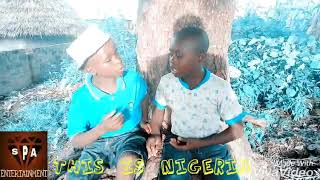 S P A COMEDY (THIS IS NIGERIA)