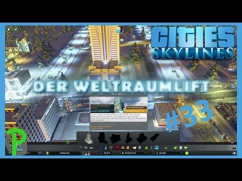 [Part 33] Cities: Skylines | DLC | Der Weltraumlift |