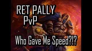 SOMEONE GAVE ME SPEED!!!!  7.3.5 RET PALADIN PvP   WoW Legion