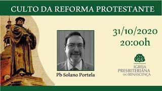 Culto da Reforma Protestante , 31/10/2020, 20:00h