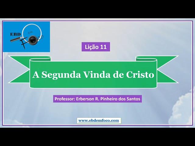 Lição 11 - A Segunda vinda de Cristo