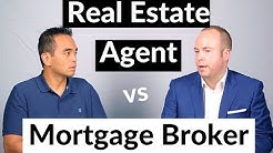 What are the differences between a real estate agent and a mortgage broker?
