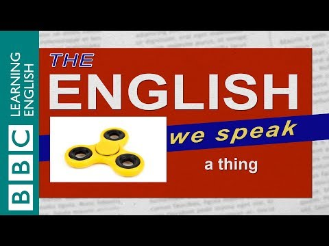 A thing: The English We Speak