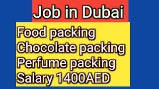 Job in Dubai food packing chocolate packing perfume packing salary 1400AED