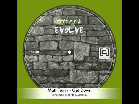Matt Funkk - Get Down [Consumed Records]