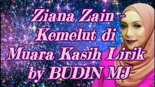 Ziana Zain - Kemelut Di Muara Kasih Lirik By BUDIN MJ