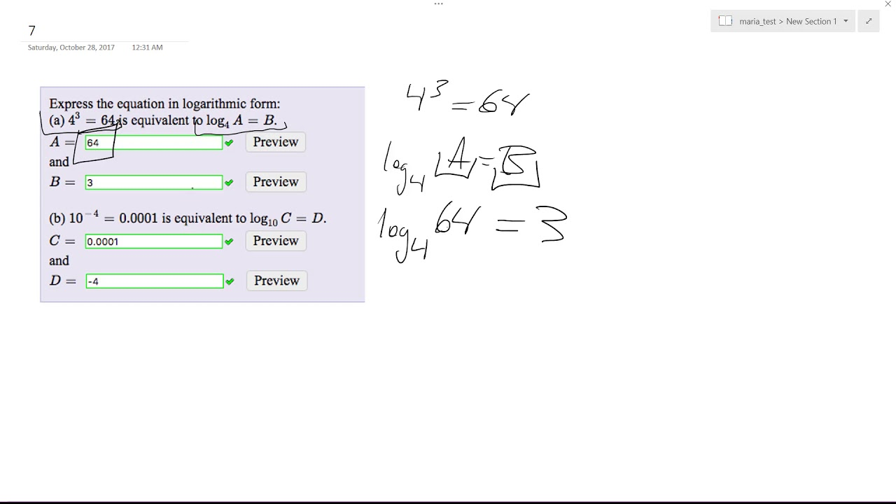 Express the equation in logarithmic form: 4^3 = 64, log4(A) = B ...
