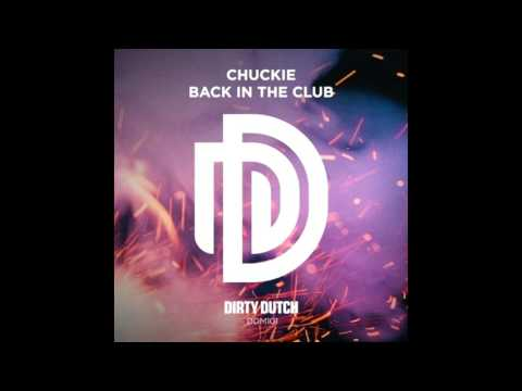 Chuckie - Back In The Club (Original Mix)