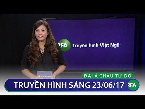 Tin tức thời sự sáng 23/06/2017 | © Official RFA Video
