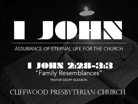 1 John 2:28-3:3 » Family Resemblances