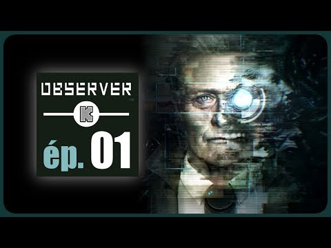 [FR] Observer Gameplay ép 1 – Let's play du jeu cyberpunk d'aventure et d'horreur Observer
