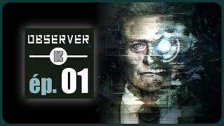 [FR] Observer Gameplay ép 1 – Let