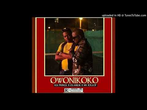 Ice Prince Ft Olamide & Mr Jollof -- Owonikoko