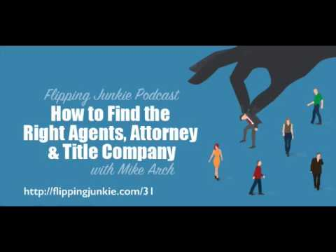 How To Find The Right Agents, Attorneys, and Title Companies: Flipping Junkie Podcast (episode 31)