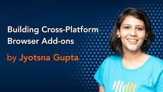 Building Cross-Platform Browser Add-ons