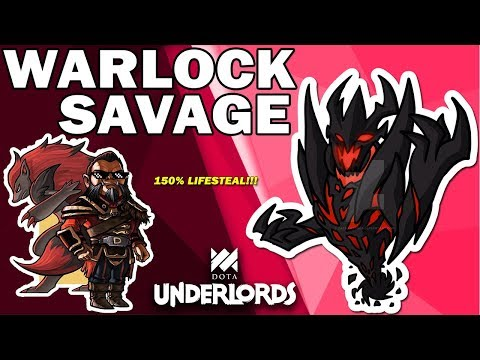 NEW 6 WARLOCK + SAVAGE with BUFF!!! INSANE DAMAGE & 150% LIFESTEAL | DOTA UNDERLORDS