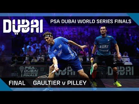 Squash: Gaultier v Pilley - PSA Dubai World Series Finals - Men\'s Final Highlights