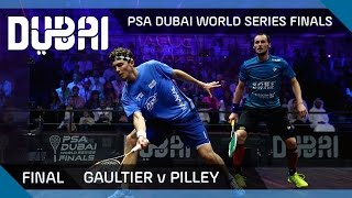 Squash: Gaultier v Pilley - PSA Dubai World Series Finals - Men\'s Final Highlights