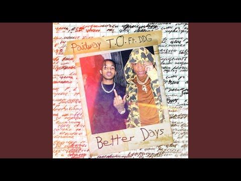 Better Days (feat. DDG)