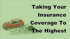 Taking Your Insurance Coverage To The Highest Levels For Less  - 2017 Car Insurance Policy Coverage