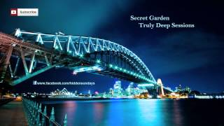 Secret Garden - Truly Deep Sessions 05 (15-09-2013)