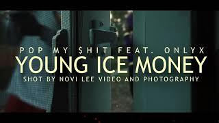 IceMoney - Pop my shit ft @1Onlyx
