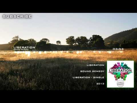 Sound Remedy - Liberation [Free Download   Unsigned]
