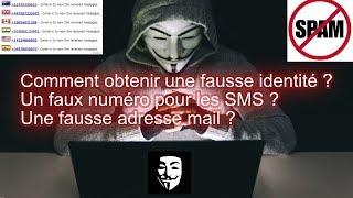 Comment obtenir une fausse adresse mail ? Un faux numéro pour les SMS ? Une fausse identité ?