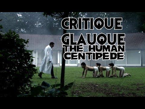 La Critique Glauque #88 : The Human Centipede - First Sequence (2009) - VIVE LES MILLE PATTES !