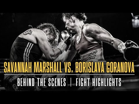 Savannah Marshall vs Borislava Goranova | Fight Highlights (Behind The Scenes) thumbnail